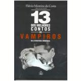 13 dos Melhores Contos de Vampiros - Flávio Moreira da Costa