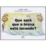 Que Será que a Bruxa Está Lavando? (em braile) - Elizete Lisboa