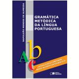 Gramática Metódica da Língua Portuguesa - Ensino Médio - Napoleão Mendes de Almeida