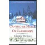 Cântico de Natal os Carrilhões - Charles Dickens