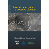 Sexualidade, Gênero e Desafios Bioéticos - Elizabeth Kipman Cerqueira