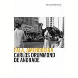 Fala, Amendoeira - Carlos Drummond de Andrade