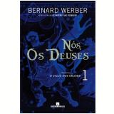 Nós, Os Deuses (vol.1) - Bernard Werber