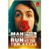 Man On The Run: Paul Mccartney Nos Anos 1970