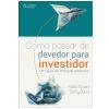 Como Passar de Devedor para Investidor - Um guia de finanças pessoais (Ebook)