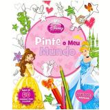 Disney Princesa - Pinte O Meu Mundo - Disney