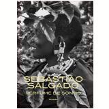 Perfume de Sonho - Sebastião Salgado
