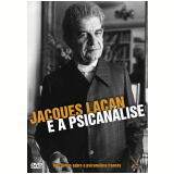 Lacan E A Psicanálise (DVD)