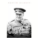 Churchill: Uma Vida (Vol. 2) - Sir Martin Gilbert