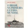 O Brasil Na Primeira Guerra Mundial