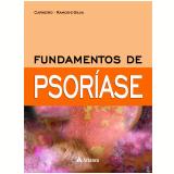 Fundamentos de Psoríase - Sueli Carneiro, Marcia Ramos-e-silva