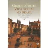 Vida Social no Brasil nos Meados do Século XIX - Gilberto Freyre
