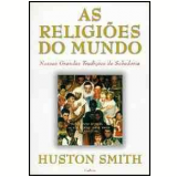 As Religi�es do Mundo - Huston Smith