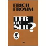 Ter ou Ser? - Erich Fromm