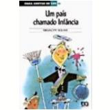 País Chamado Infância, um Vol. 18 19ª Edição - Editora Ática