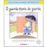 O Guarda Chuva do Guarda - Elisabeth Teixeira, Bartolomeu Campos de Queirós