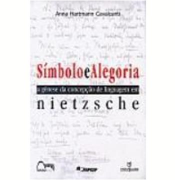 Símbolo e Alegoria Gênese da Linguagem em Nietzsche