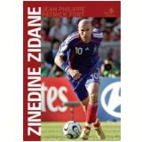 Zinedine Zidane - Jean Philippe, Patrick Fort