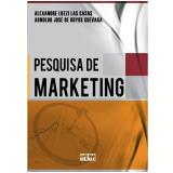 Pesquisa de Marketing - Alexandre Luzzi Las Casas, Arnoldo Jose de Hoyos Guevara