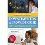Investimentos À Prova de Crise - Marcos Silvestre