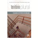 Território Plural - Eliane Marta Teixeira Lopes, Ana Maria de Oliveira Galvão