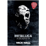 Metallica - Mick Wall