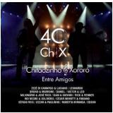 Chit�ozinho e Xoror� - 40 Anos Entre Amigos (CD) - Chit�ozinho e Xoror�