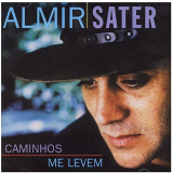 Almir Sater - Caminhos Me Levem (CD) -