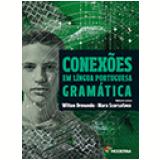 Conexões em Língua Portuguesa - Gramática - Wilton Ormundo, Mara Scorsafava