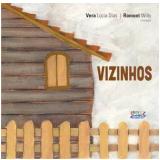 Vizinhos - Vera Lucia Dias