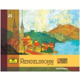 Felix Mendelssohn (Vol. 25) -