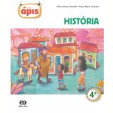 Projeto Ápis - História - 4º Ano - Ensino Fundamental I - Maria Elena Simielli, Anna Maria Charlier