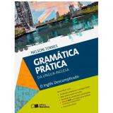 Gramática Prática da Língua Inglesa - Ensino Médio  - Nelson Torres