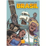 A Herança Africana No Brasil - Adair Mendes Nacarato, Daniel Esteves