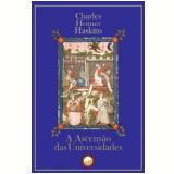 A Ascenção Das Universidades - Charles Homer Haskins