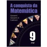 A Conquista Da Matemática - 9º Ano - José Ruy Giovanni, Giovanni Jr