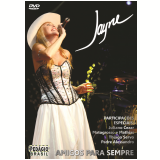 Jayne - Amigos Para Sempre (DVD) - Jayne