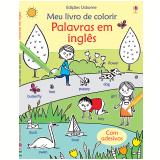 Palavras Em Inglês: Meu Livro De Colorir - Kirsteen Robson