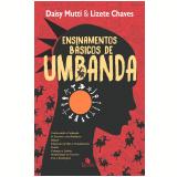 Ensinamentos Básicos De Umbanda - Daisy Mutti, Lizete Chaves