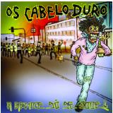 Os Cabeloduro - A Gente Só Se Fode! (CD) - Os Cabeloduro
