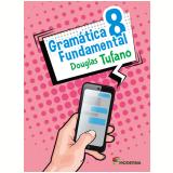 Gramática Fundamental - 8º Ano - Douglas Tufano