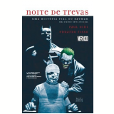 Noite de Trevas - Uma História Real do Batman