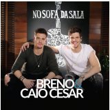Breno & Caio Cesar - No Sofá da Sala (CD) - Breno & Caio Cesar