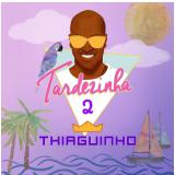 Thiaguinho - Tardezinha 2 (CD) - Thiaguinho