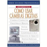 Como Usar Câmeras Digitais - Alex May