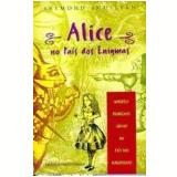 Alice no País dos Enigmas - Raymond Smullyan
