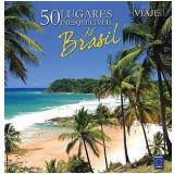 50 Lugares Inesquecíveis do Brasil -