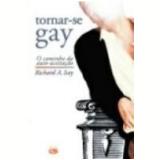 Tornar-Se Gay o Caminho da Auto-Aceitação - Richard A. Isay