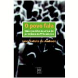 Povo Fala, o um Cineasta na Área de Jornalismo na Tv - Joao Batista de Andrade
