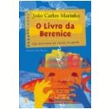 Livro da Berenice, o 9� Edi��o - Jo�o Carlos Marinho